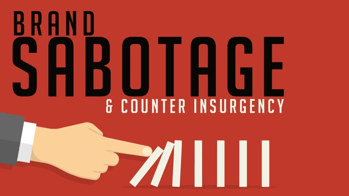 Brand Sabotage and Counter Insurgency: 3 Steps Forward